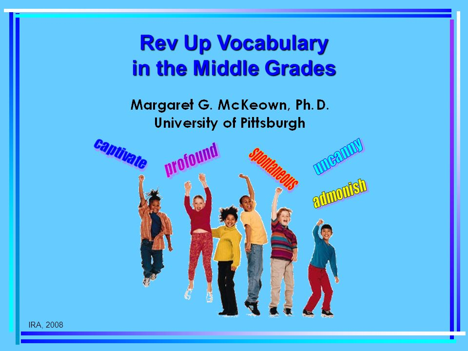 IRA, 2008 Rev Up Vocabulary in the Middle Grades