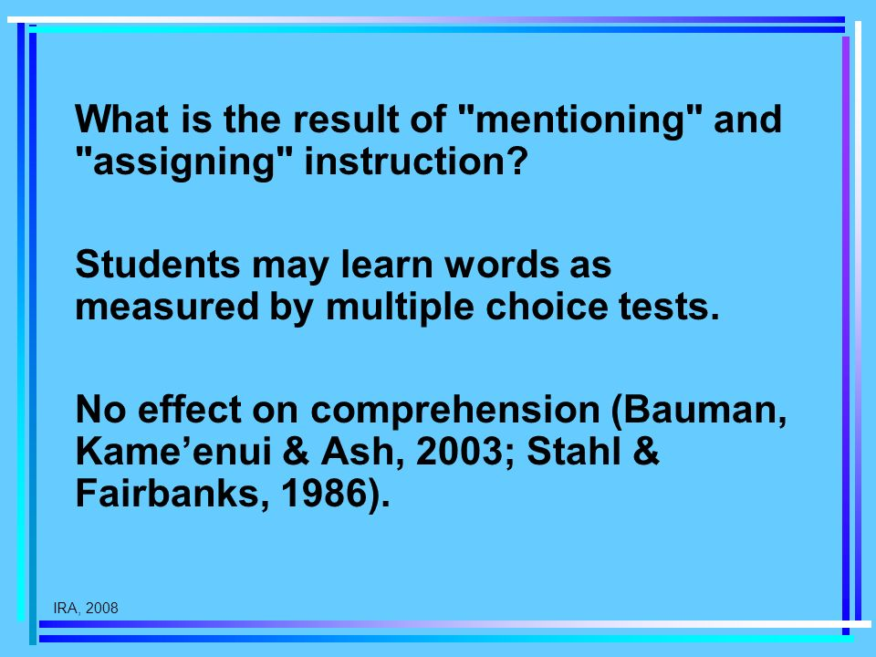 IRA, 2008 What is the result of mentioning and assigning instruction.