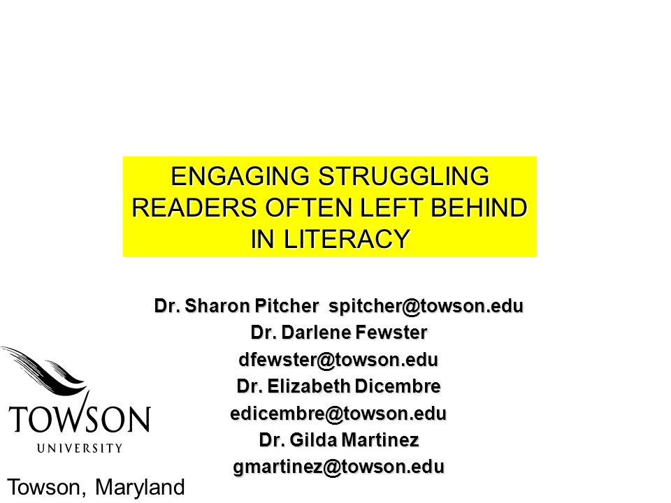 Dr. Sharon Pitcher spitcher@towson.edu Dr. Darlene Fewster dfewster@towson.edu Dr. Elizabeth Dicembre edicembre@towson.edu Dr. Gilda Martinez gmartine