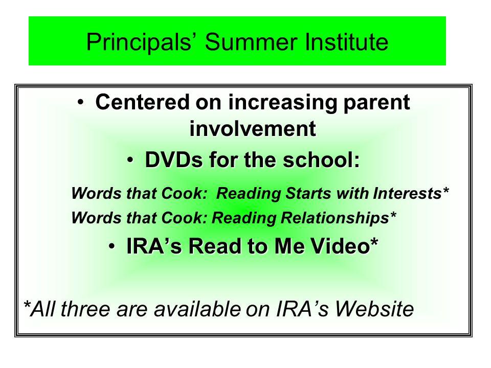 Principals Summer Institute Centered on increasing parent involvementCentered on increasing parent involvement DVDs for the school:DVDs for the school
