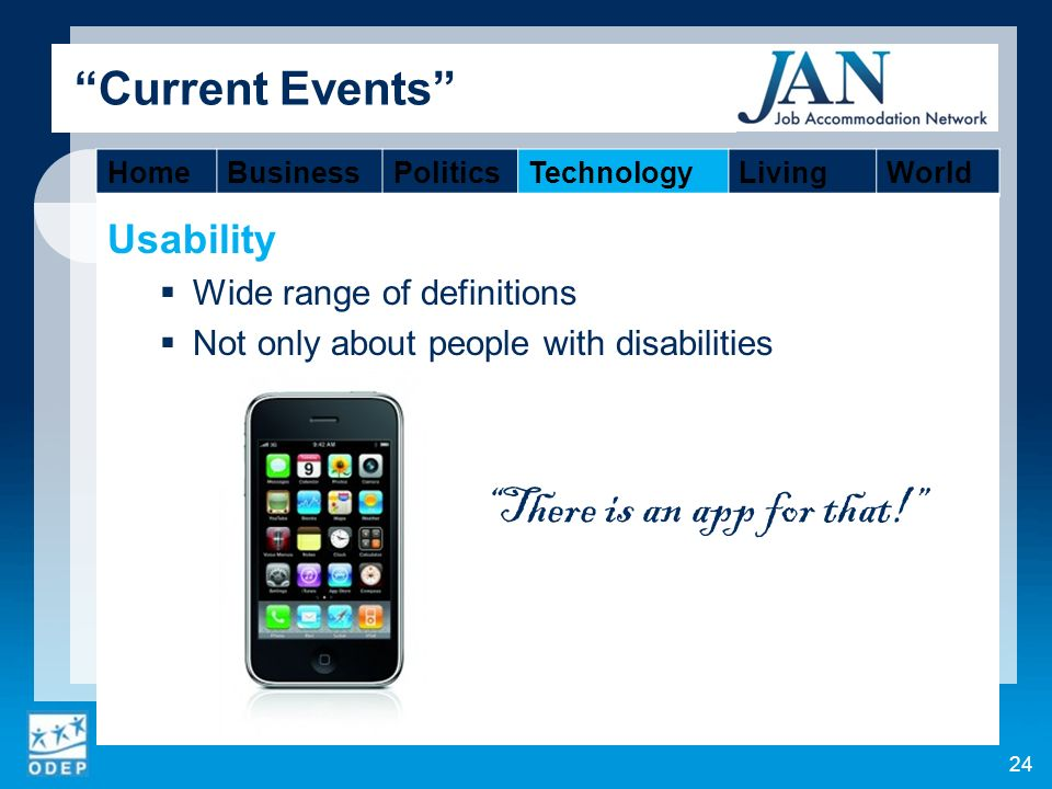 Usability Wide range of definitions Not only about people with disabilities There is an app for that.