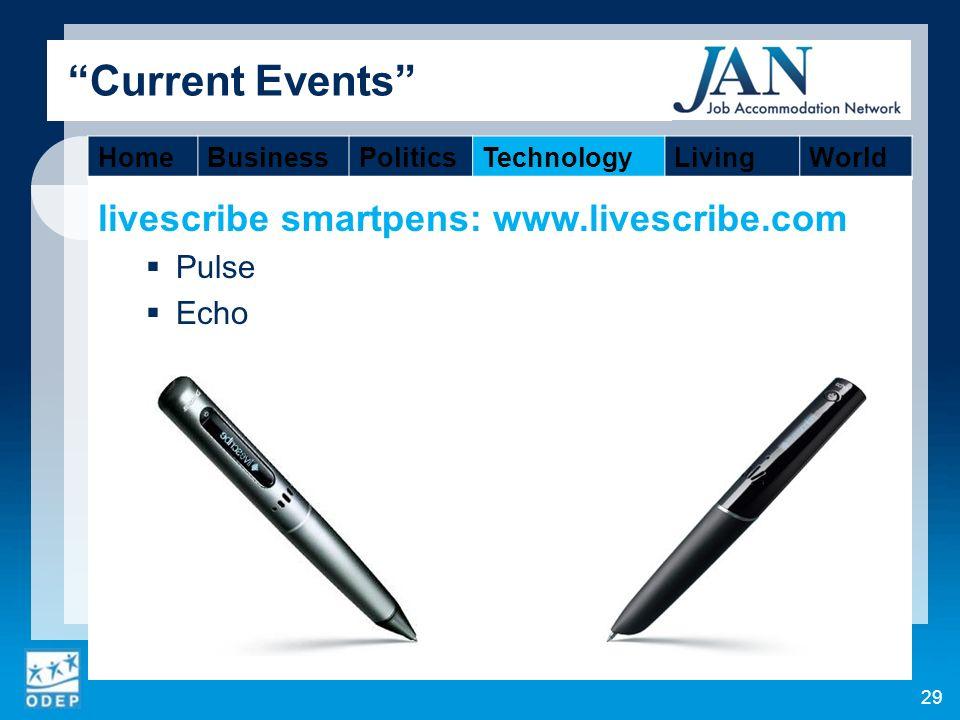 livescribe smartpens: www.livescribe.com Pulse Echo 29 Current Events HomeBusinessPoliticsTechnologyLivingWorld