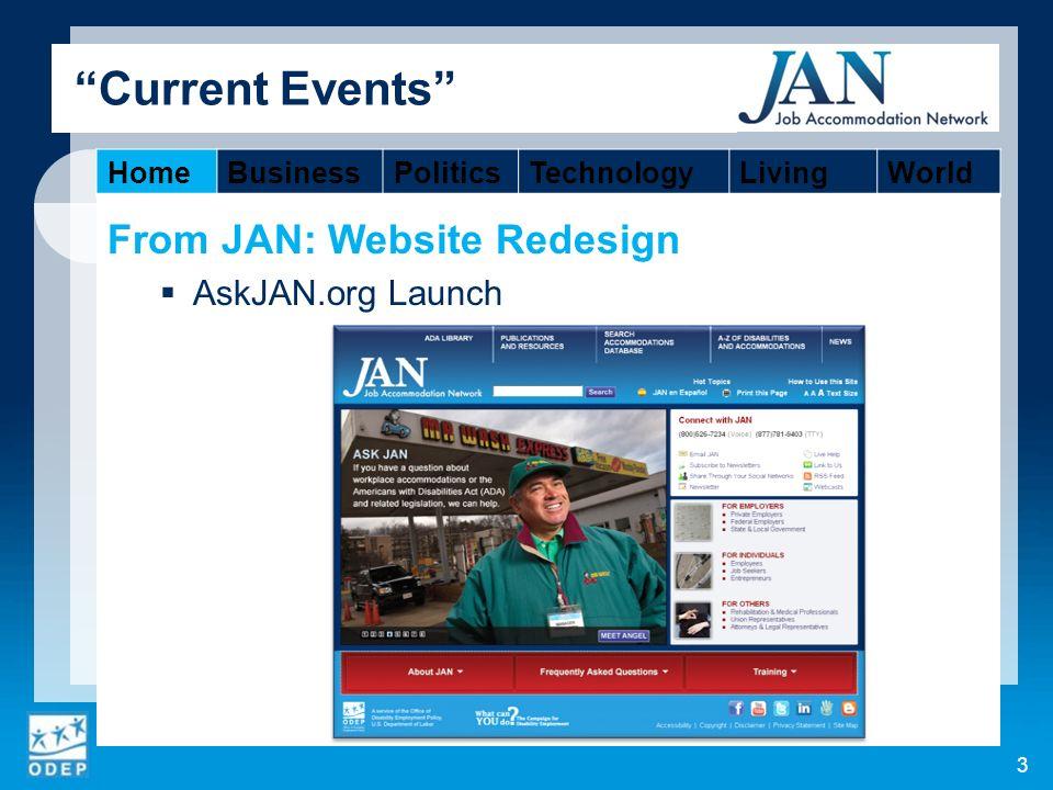 From JAN: Website Redesign AskJAN.org Launch 3 Current Events HomeBusinessPoliticsTechnologyLivingWorld
