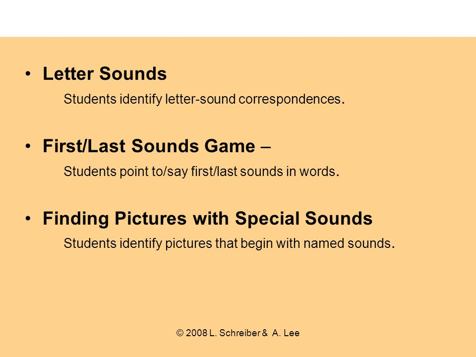 Letter Sounds Students identify letter-sound correspondences.