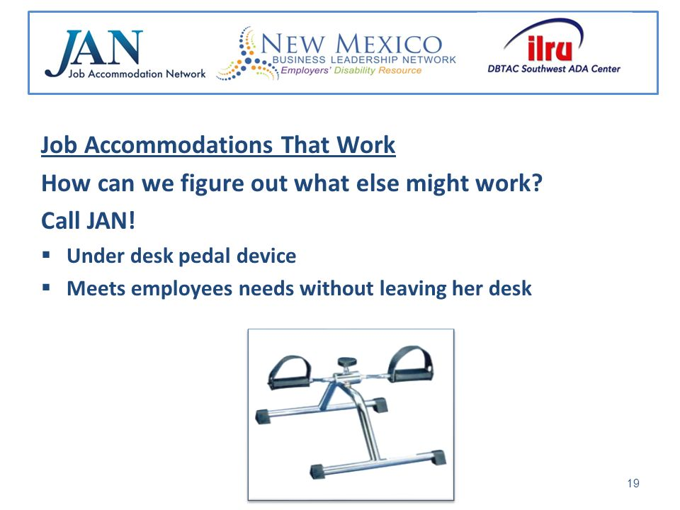 Job Accommodations That Work How can we figure out what else might work.