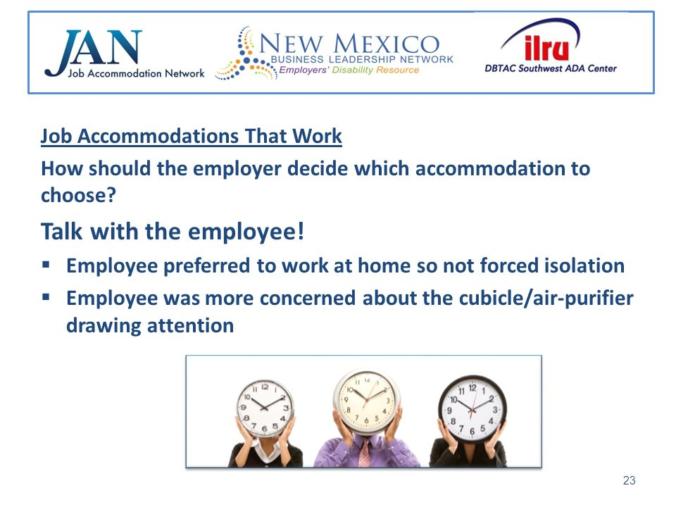 Job Accommodations That Work How should the employer decide which accommodation to choose.