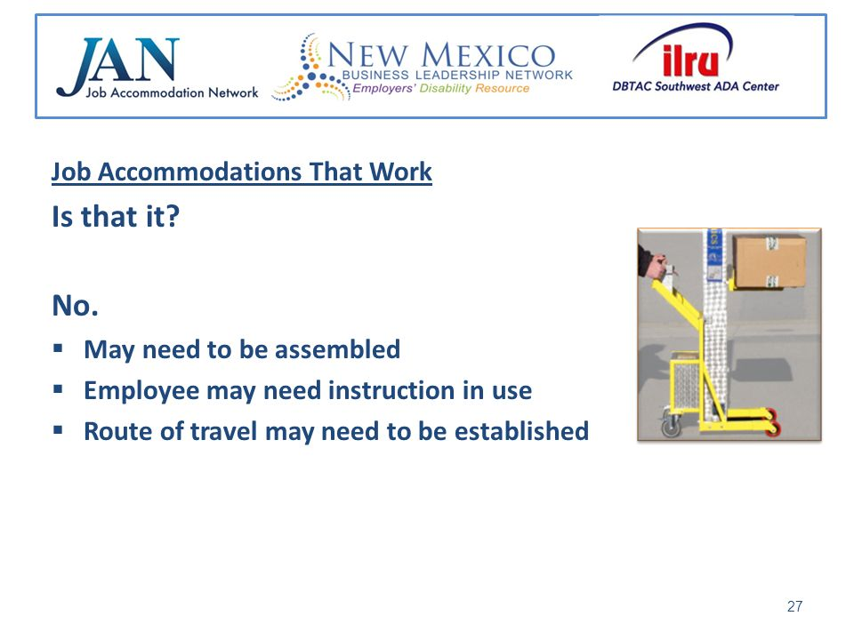 Job Accommodations That Work Is that it. No.