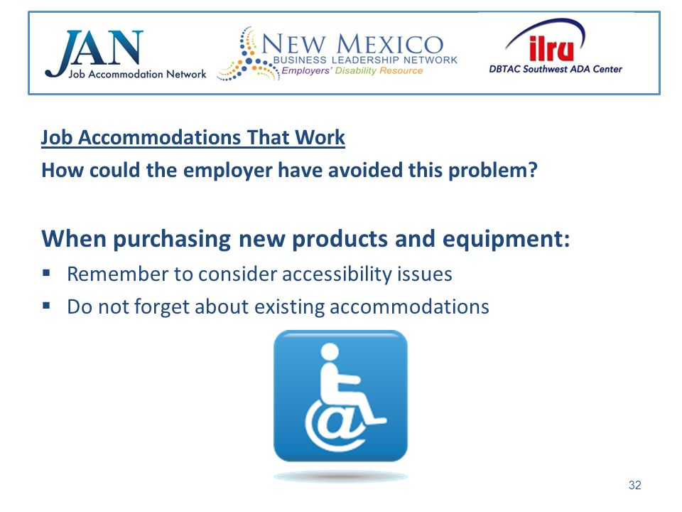 Job Accommodations That Work How could the employer have avoided this problem.