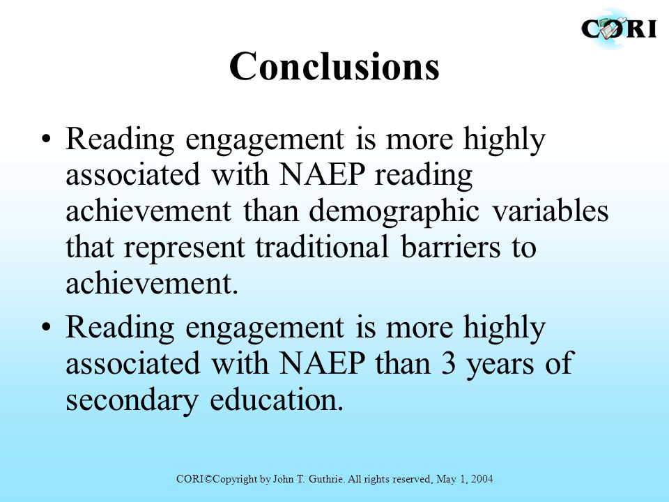 Conclusions Reading engagement is more highly associated with NAEP reading achievement than demographic variables that represent traditional barriers