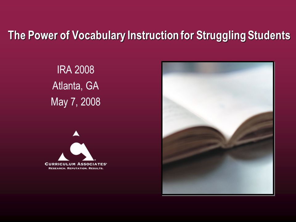 The Power of Vocabulary Instruction for Struggling Students IRA 2008 Atlanta, GA May 7, 2008