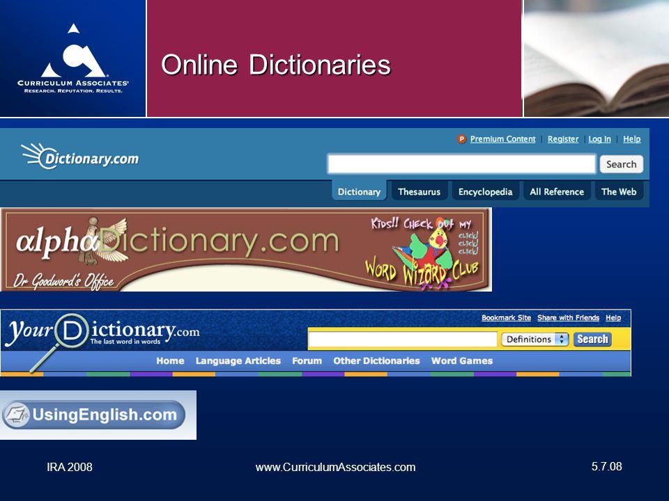 IRA 2008www.CurriculumAssociates.com 5.7.08 Online Dictionaries