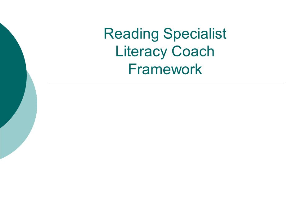 Reading Specialist Literacy Coach Framework