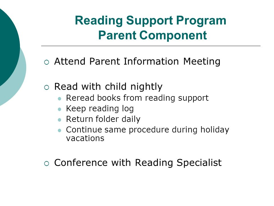 Reading Support Program Parent Component Attend Parent Information Meeting Read with child nightly Reread books from reading support Keep reading log