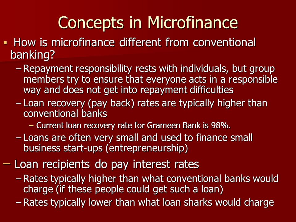 Concepts in Microfinance How is microfinance different from conventional banking.