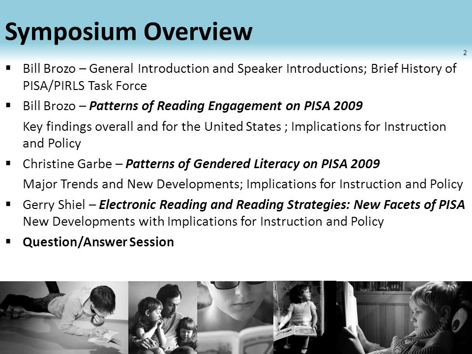 General Introduction and Speaker Introductions; Brief History of PISA/PIRLS Task Force William G.