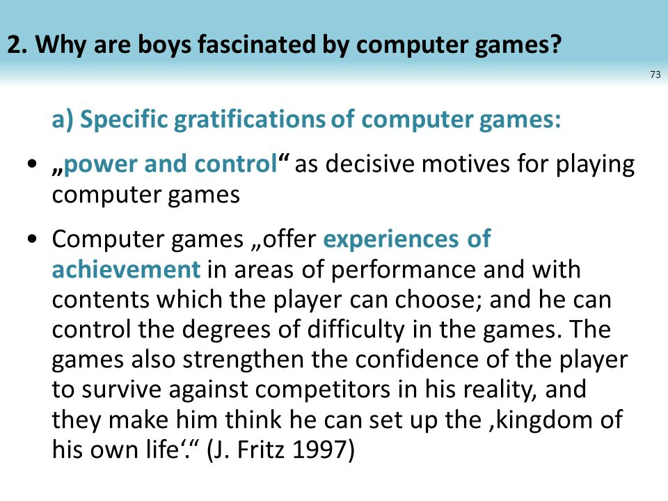 2. Why are boys fascinated by computer games.