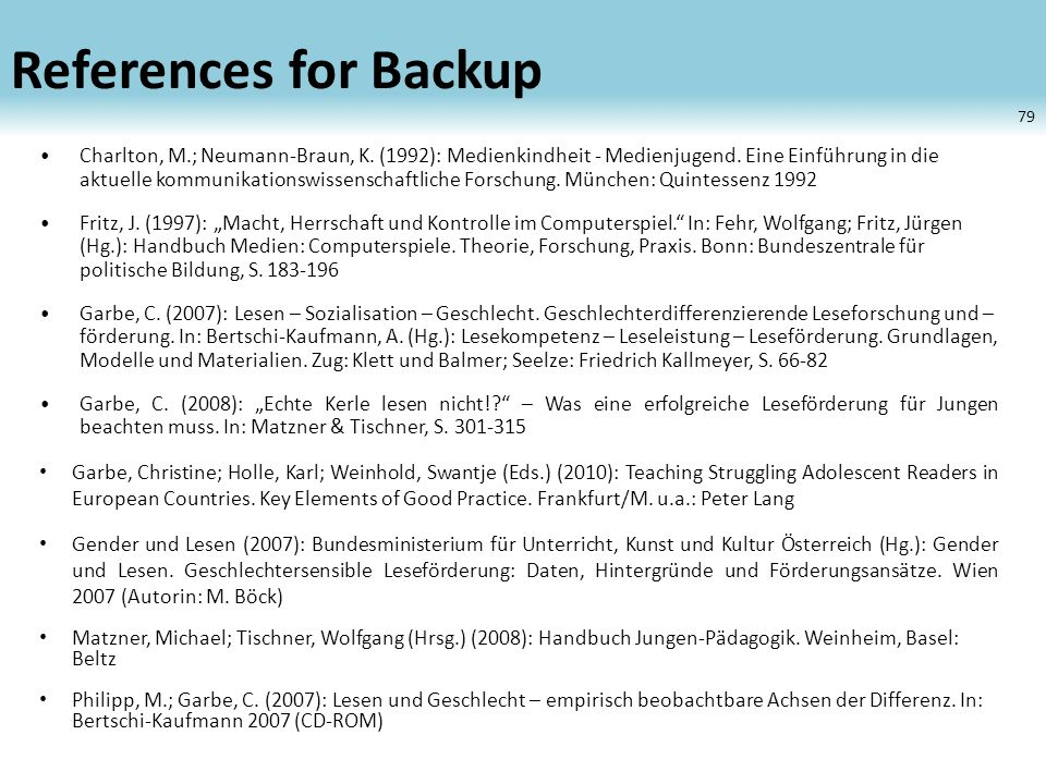 References for Backup Charlton, M.; Neumann-Braun, K.