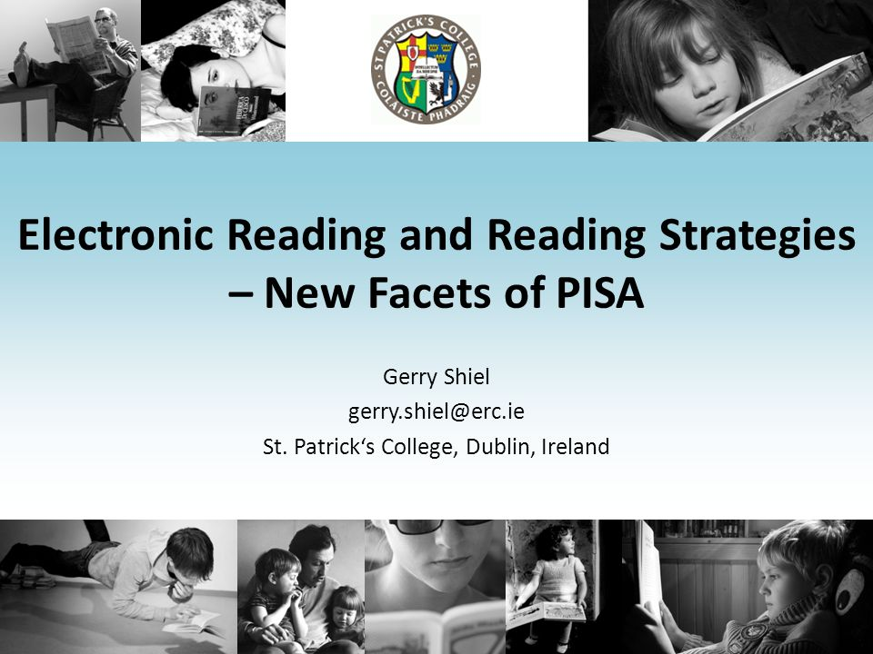 Electronic Reading and Reading Strategies – New Facets of PISA Gerry Shiel St.