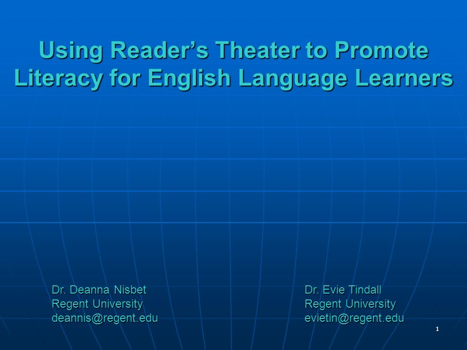 1 Using Readers Theater to Promote Literacy for English Language Learners Dr.