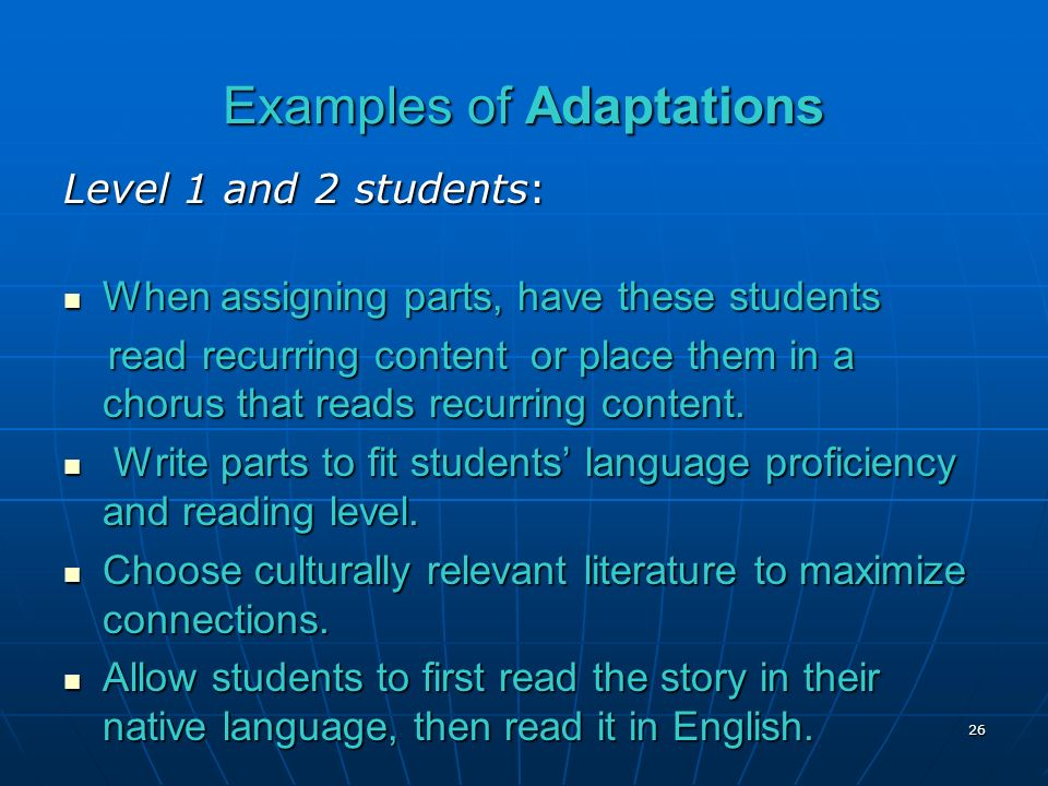 Examples of Adaptations 26 Level 1 and 2 students: When assigning parts, have these students When assigning parts, have these students read recurring content or place them in a chorus that reads recurring content.