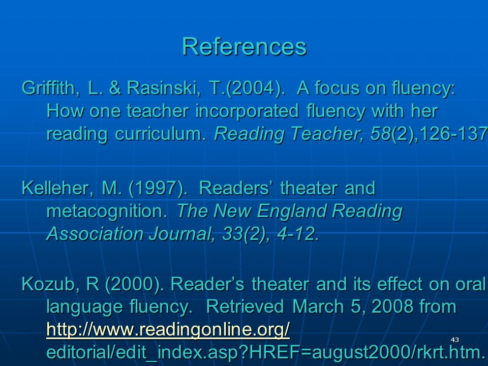 References Griffith, L. & Rasinski, T.(2004).