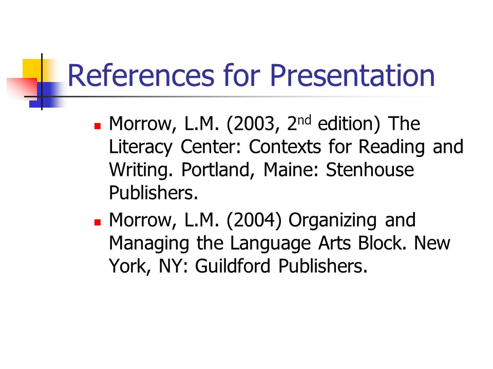 References for Presentation Morrow, L.M.