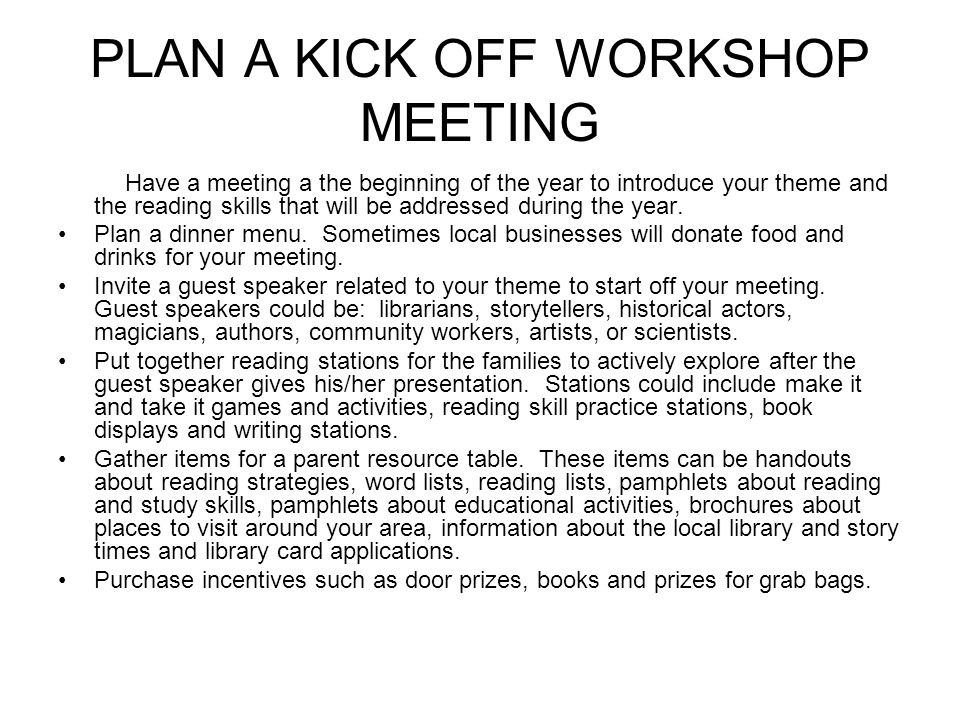PLAN A KICK OFF WORKSHOP MEETING Have a meeting a the beginning of the year to introduce your theme and the reading skills that will be addressed duri