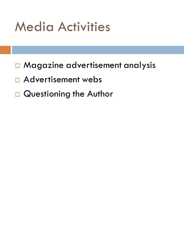 Media Activities Magazine advertisement analysis Advertisement webs Questioning the Author