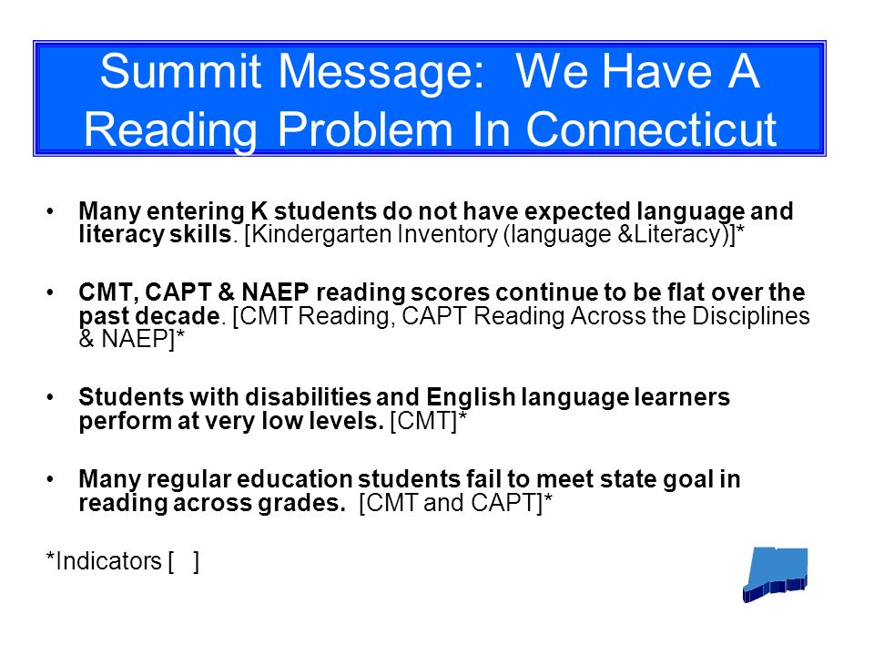 Summit Message: We Have A Reading Problem In Connecticut Many entering K students do not have expected language and literacy skills.