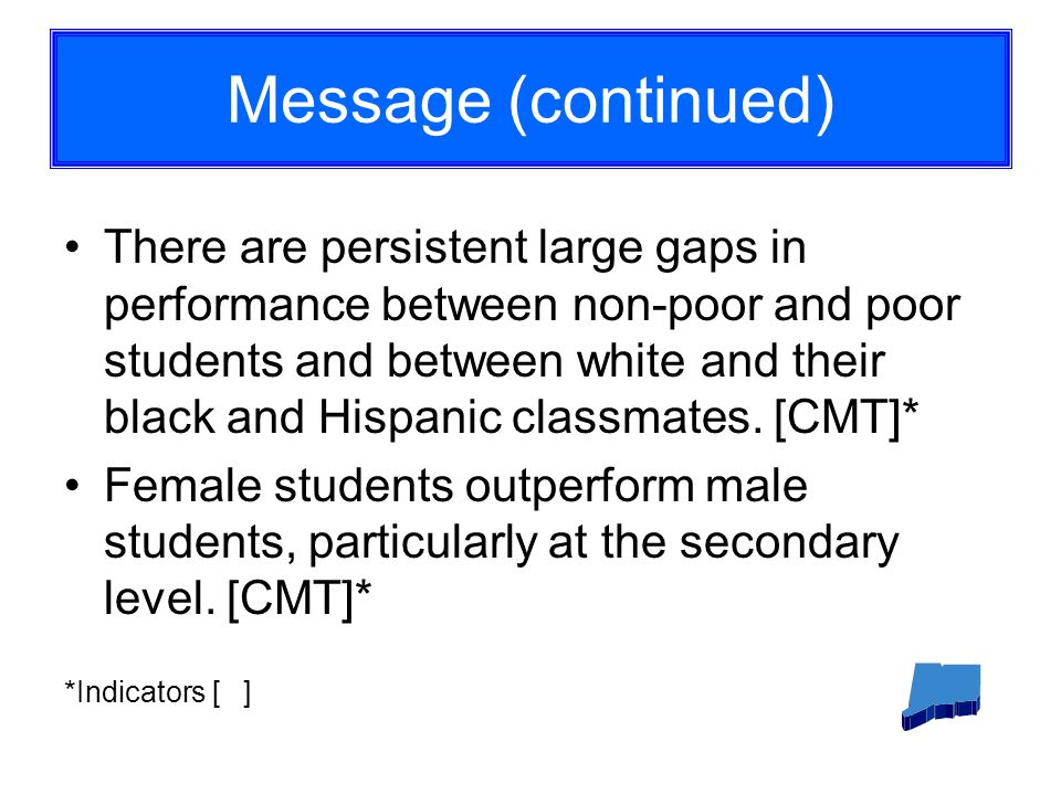 Message (continued) There are persistent large gaps in performance between non-poor and poor students and between white and their black and Hispanic classmates.