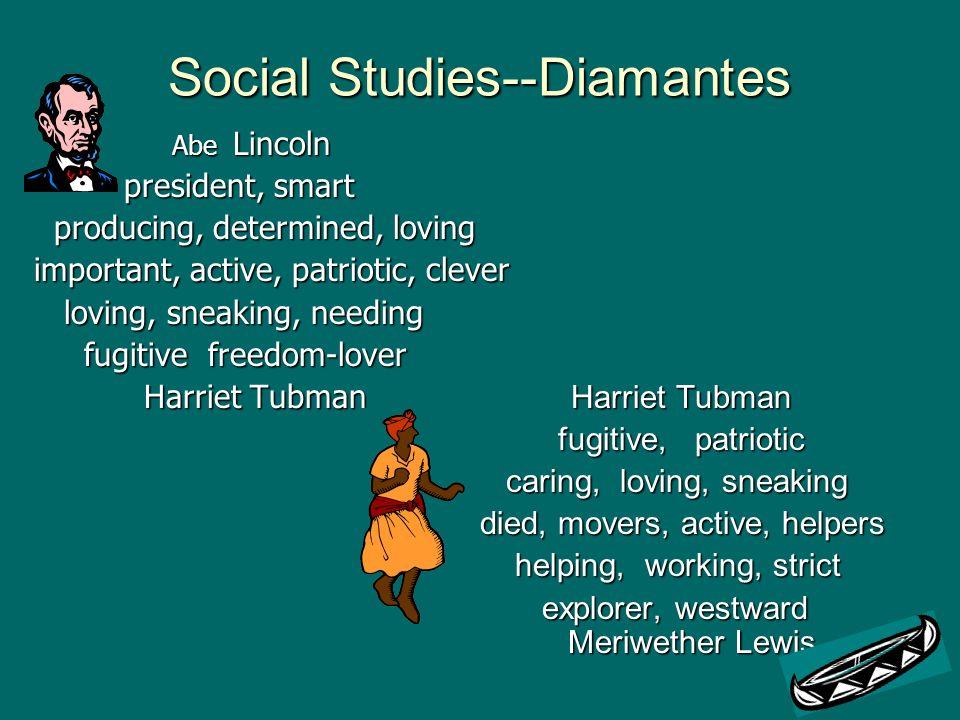 Social Studies--Diamantes Abe Lincoln Abe Lincoln president, smart president, smart producing, determined, loving producing, determined, loving import