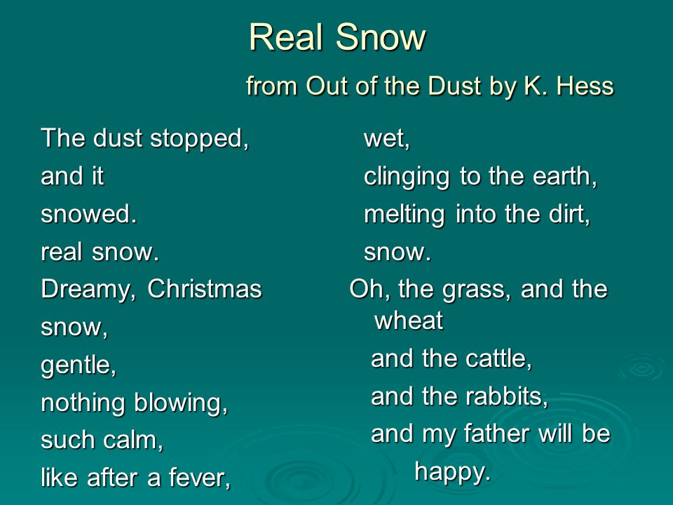 Real Snow from Out of the Dust by K. Hess The dust stopped, and it snowed. real snow. Dreamy, Christmas snow,gentle, nothing blowing, such calm, like