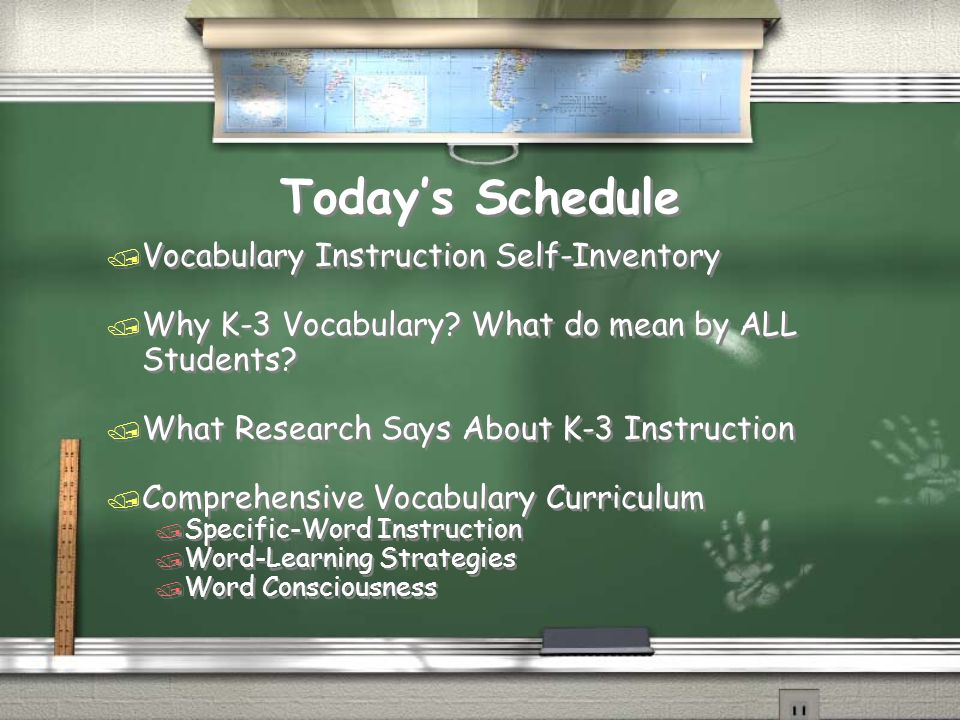 Todays Schedule / Vocabulary Instruction Self-Inventory / Why K-3 Vocabulary.