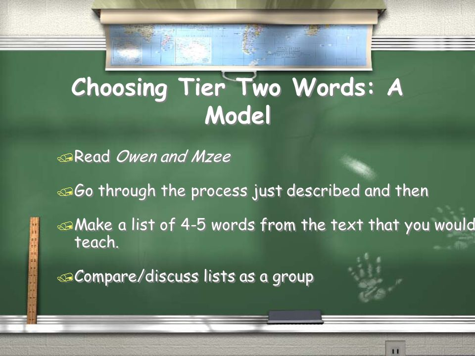 Choosing Tier Two Words: A Model / Read Owen and Mzee / Go through the process just described and then / Make a list of 4-5 words from the text that you would teach.