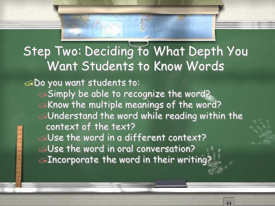 Step Two: Deciding to What Depth You Want Students to Know Words / Do you want students to: / Simply be able to recognize the word.
