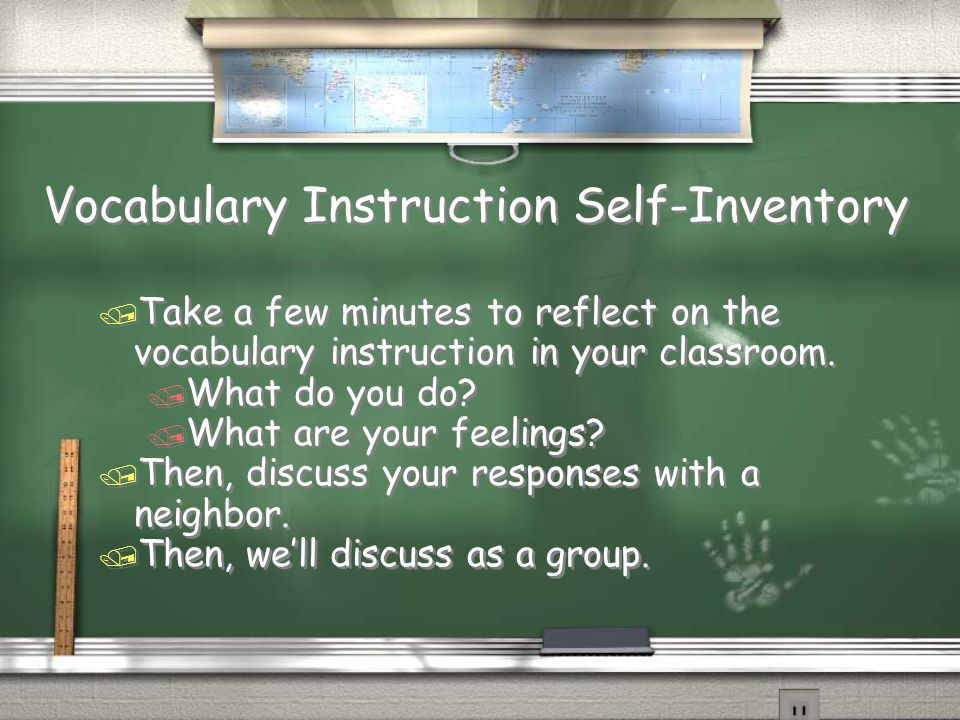 Vocabulary Instruction Self-Inventory / Take a few minutes to reflect on the vocabulary instruction in your classroom.