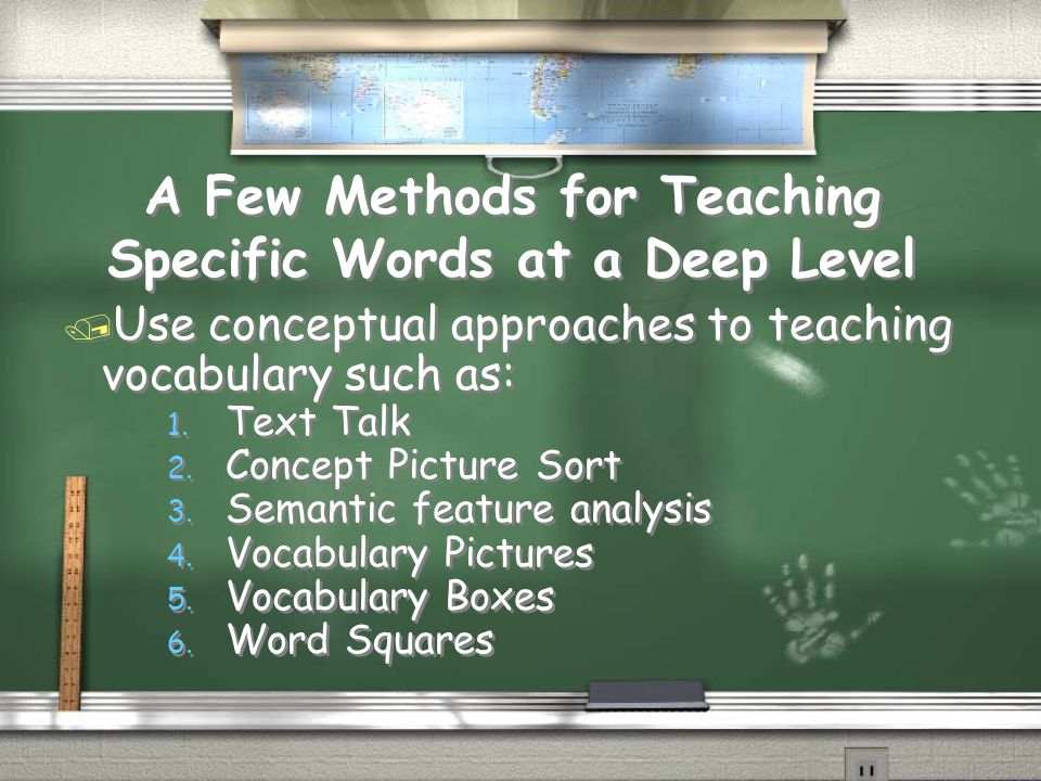 A Few Methods for Teaching Specific Words at a Deep Level / Use conceptual approaches to teaching vocabulary such as: 1.