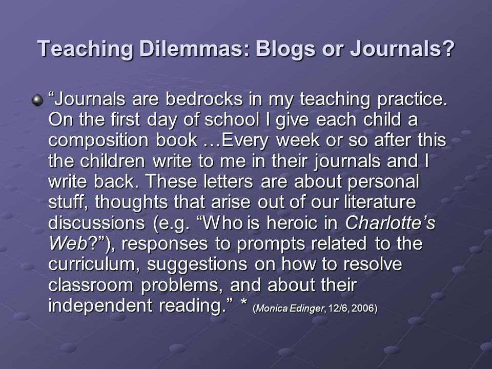 Teaching Dilemmas: Blogs or Journals. Journals are bedrocks in my teaching practice.