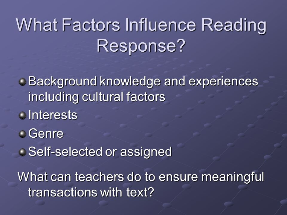 What Factors Influence Reading Response.
