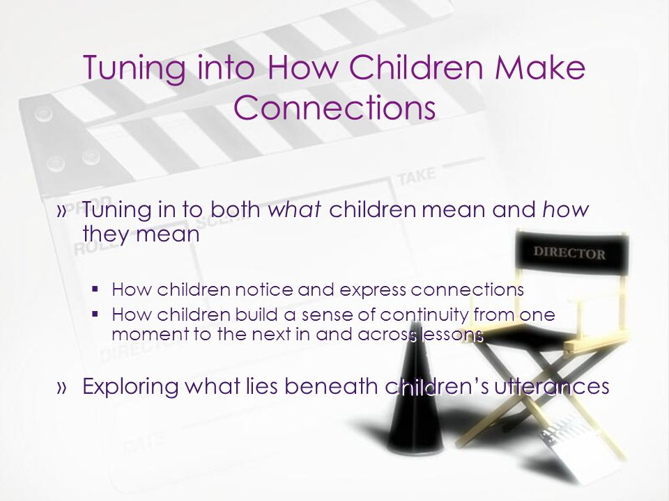 Approaching Children as Informants »Finding out childrens relevant knowledge and experiences and building on these resources »Providing time, opportunity and support for children to present, elaborate and explain their ideas and lines of thinking »Providing opportunities for children to respond to one anothers connection and enhance opportunities for recognition, acknowledgment and clarification of childrens lines of thinking.