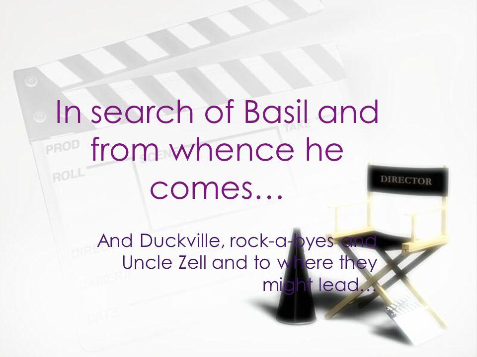 Wheres Basil.