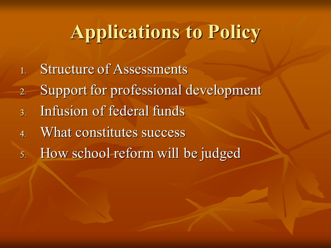 Applications to Policy 1. Structure of Assessments 2.