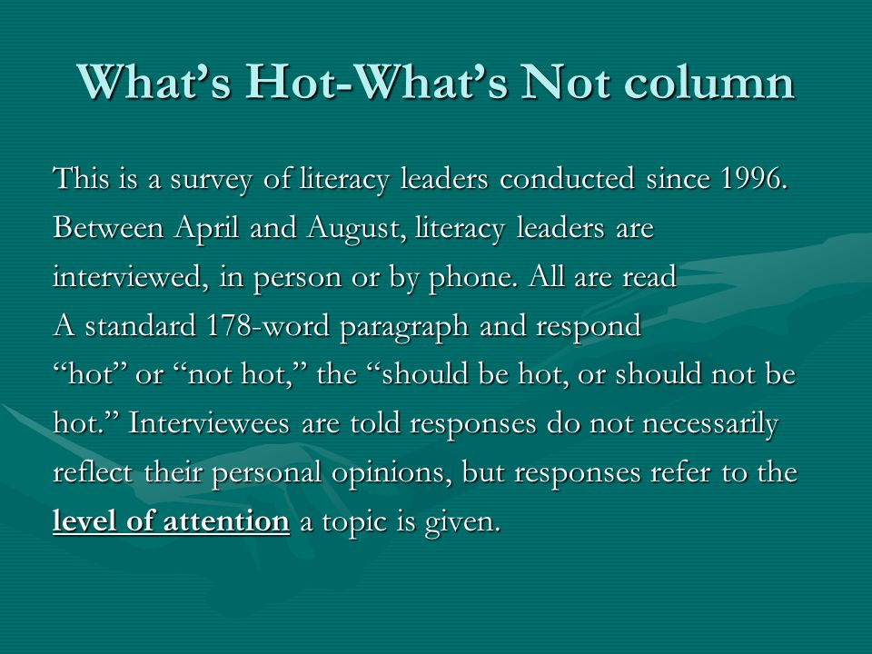 Whats Hot-Whats Not column This is a survey of literacy leaders conducted since 1996.