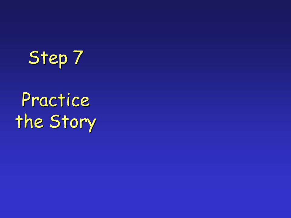 Step 7 Practice the Story