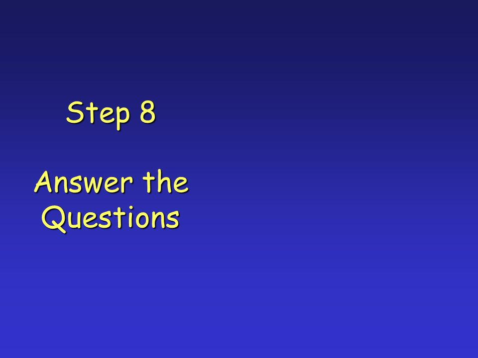 Step 8 Answer the Questions