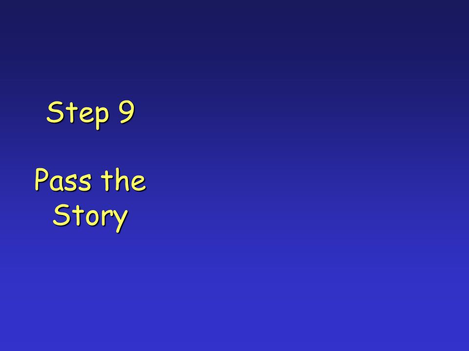 Step 9 Pass the Story