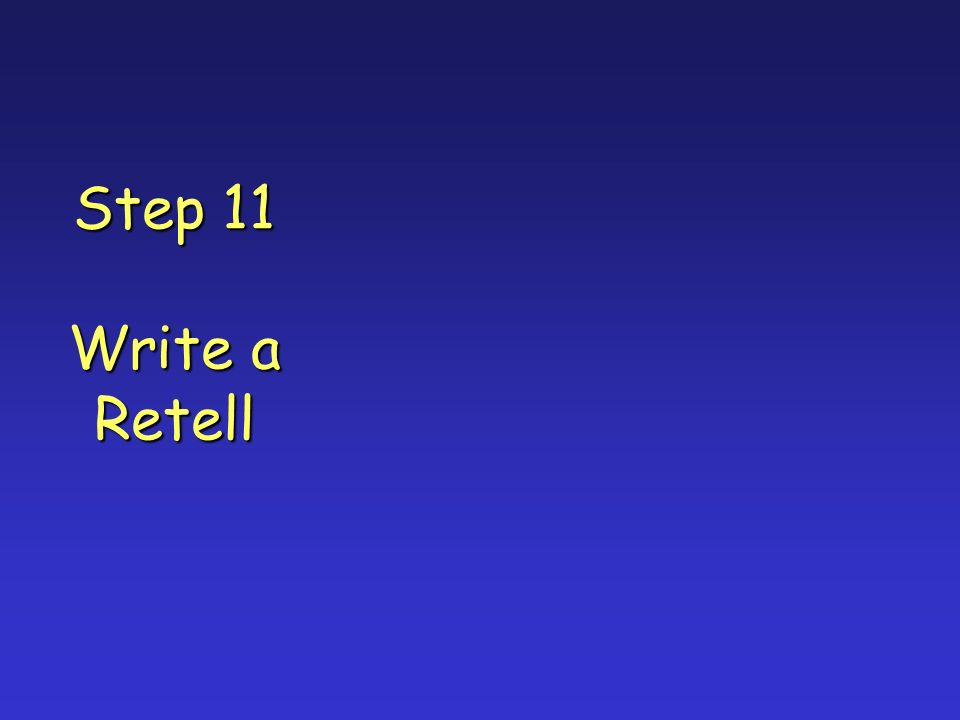 Step 11 Write a Retell