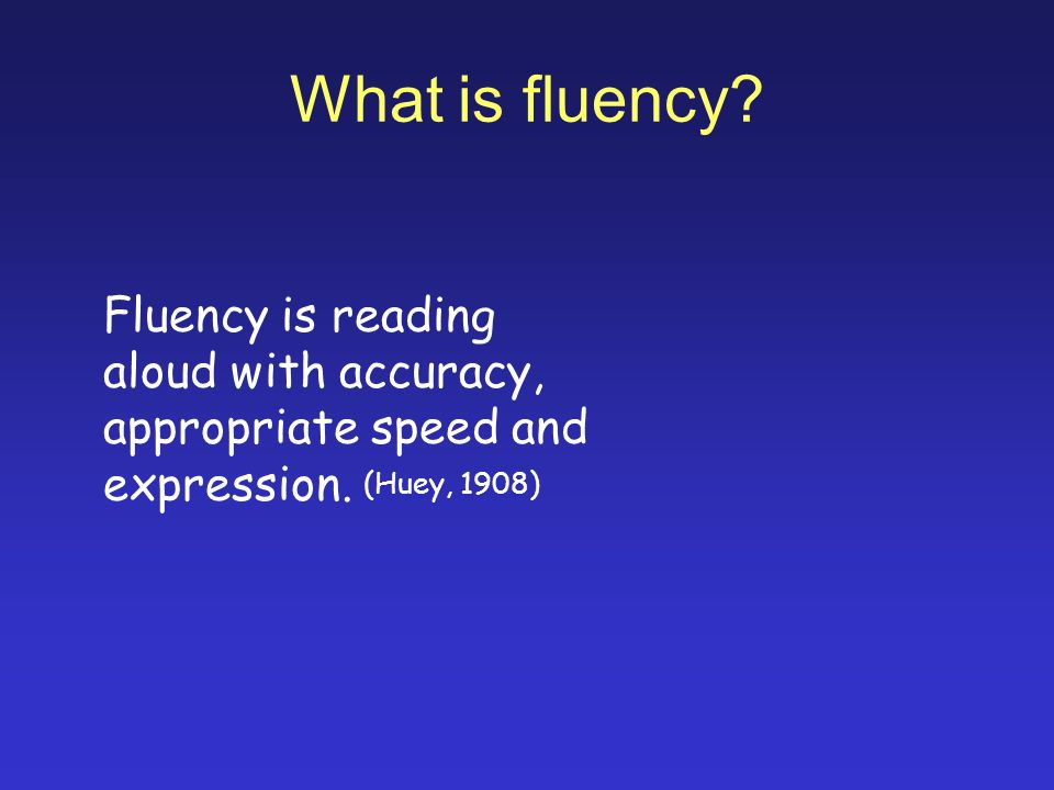Fluency is... Multi-dimensional Accuracy Automaticity Prosody