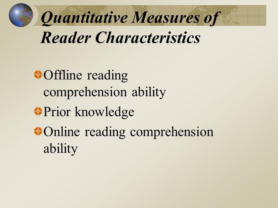 Quantitative Measures of Reader Characteristics Offline reading comprehension ability Prior knowledge Online reading comprehension ability