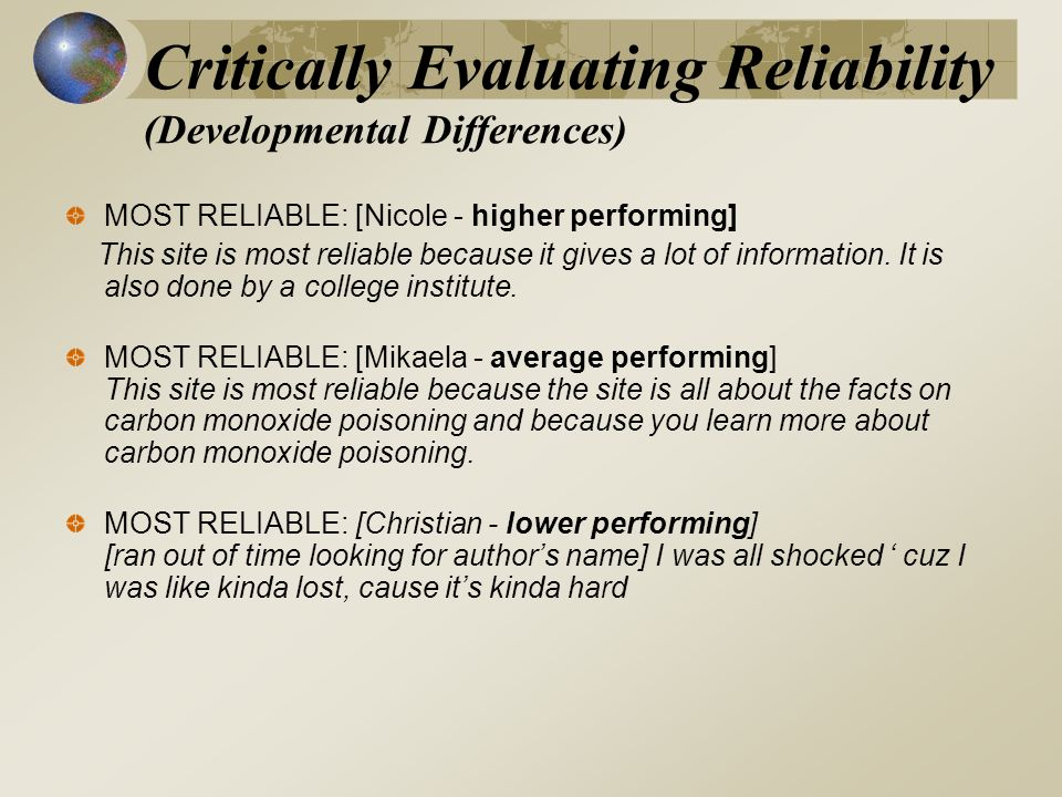 MOST RELIABLE: [Nicole - higher performing] This site is most reliable because it gives a lot of information.